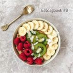 Vegan eetdagboek #8 – Wat ik eet op een dag